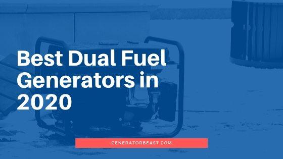 Best Dual Fuel Generators in 2020