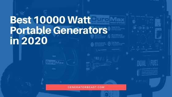 Best 10000 Watt Portable Generators in 2020