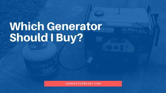 Which generator should I buy?