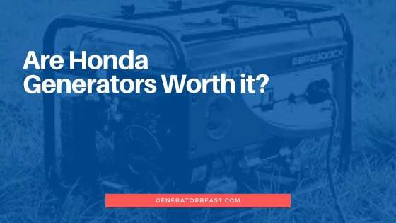 Are Honda generators worth it?